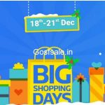 FlipKart Big Shopping Days : 18th to 21st Dec 2016 - Best Crazy Deals - Upto 70% off