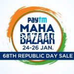 PayTm Maha Bazaar 24-26 Jan : PayTm Republic Day Sale - PayTm 26th January Sale