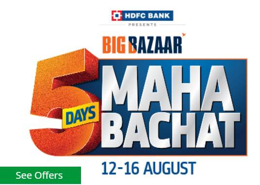 Big Bazaar 5 Days Maha Bachat 12-16 August - Big Bazaar Sale