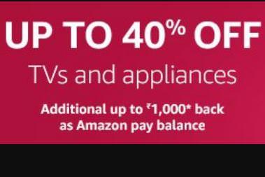 TVs & Large Appliances upto 40% off + 5% Cashback – Amazon