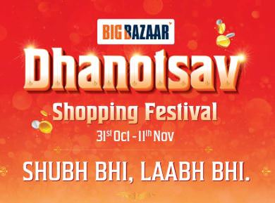 Big Bazaar Dhanotsav Shopping Festival - 31st Oct to 11th Nov : Har Tyohaar Mei Big Bazaar - Shubh Bhi Laabh Bhi