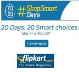Flipkart 20/20 ShopSmart Days Sale : 20 Days of Smart Choices – 1st May to 20th May