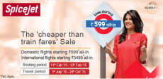 SpiceJet Flights Rs.599 Offer : Cheaper Than Train Fares Sale from Rs. 599